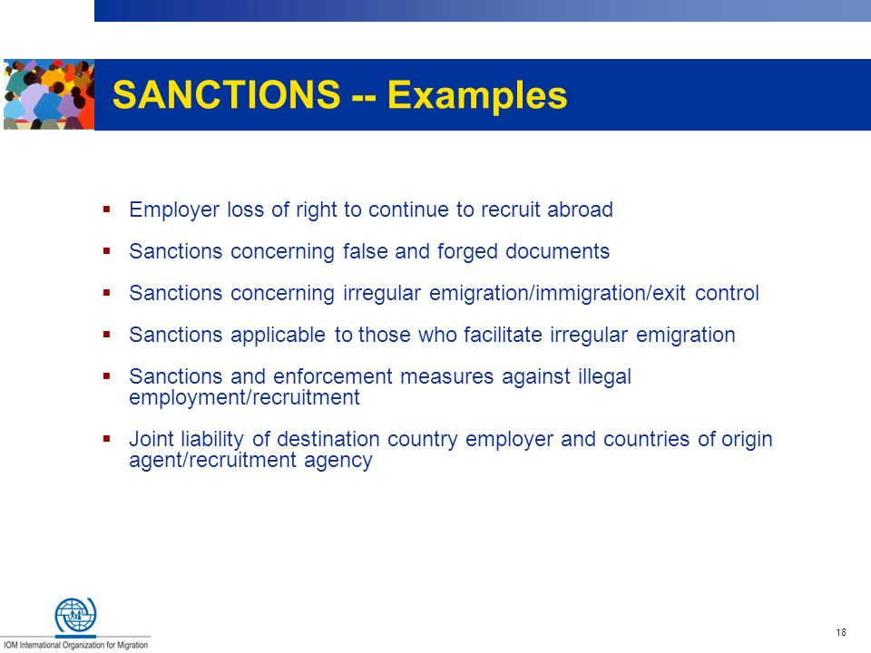 SANCTIONS -- Examples Employer loss of right to continue to recruit abroad. Sanctions concerning false and forged documents.