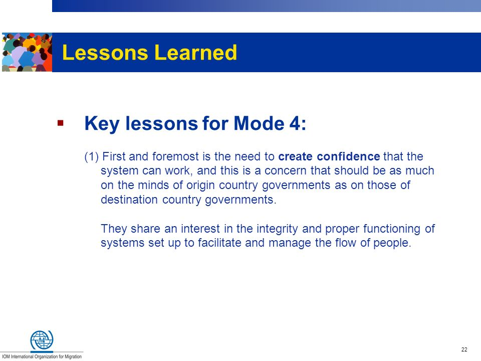 Lessons Learned Key lessons for Mode 4: