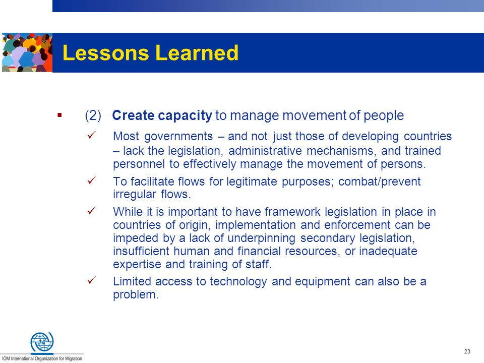 Lessons Learned (2) Create capacity to manage movement of people