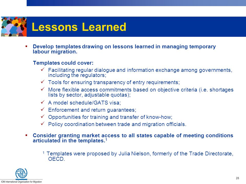 Lessons Learned Develop templates drawing on lessons learned in managing temporary labour migration.