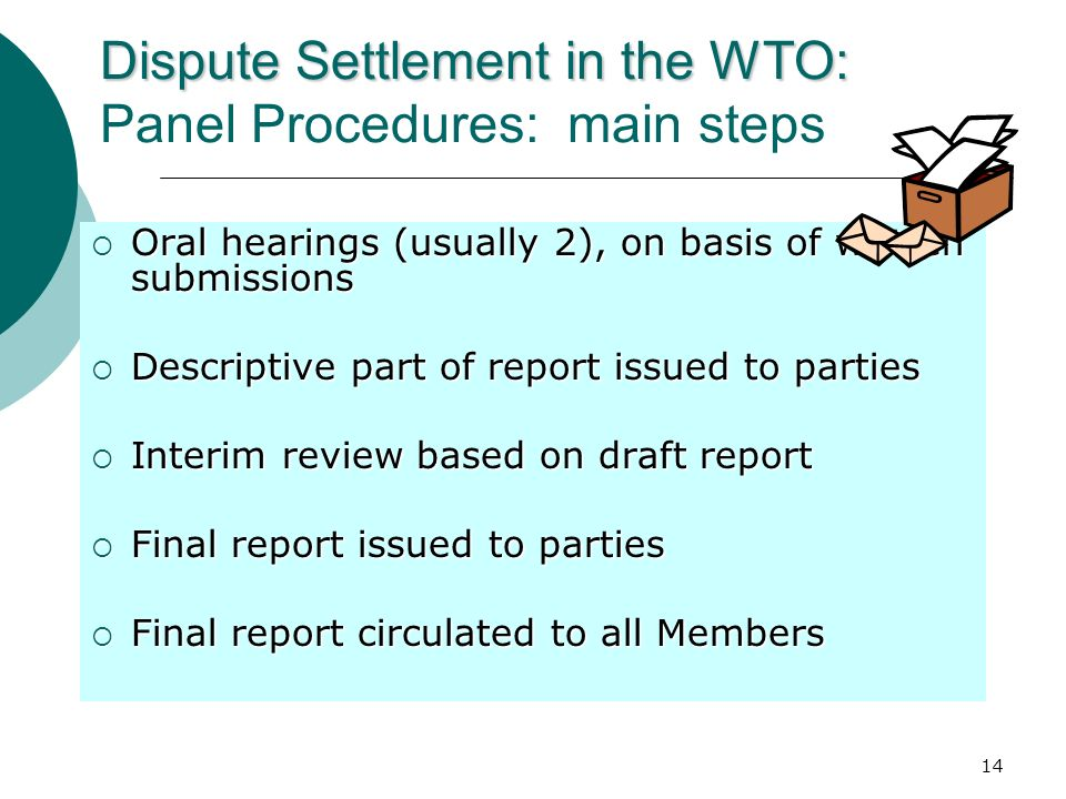 Dispute Settlement in the WTO: Panel Procedures: main steps