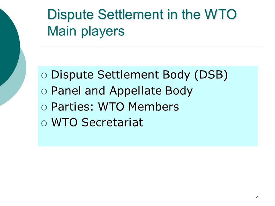 Dispute Settlement in the WTO Main players