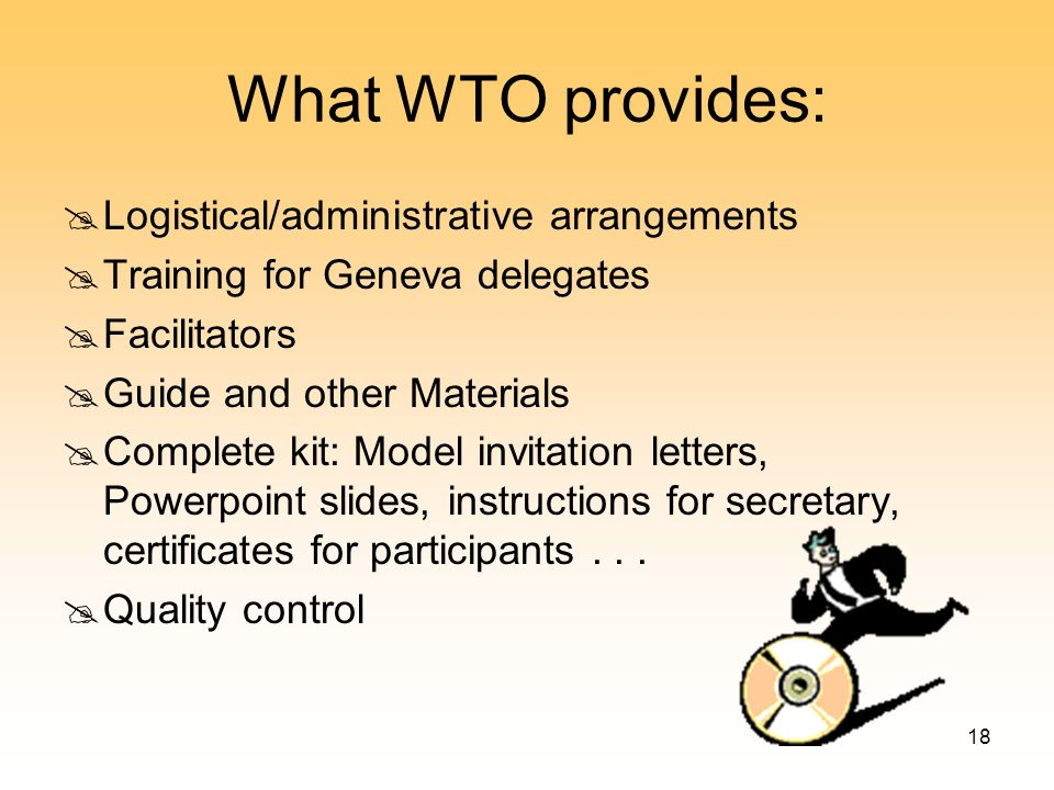 What WTO provides: Logistical/administrative arrangements
