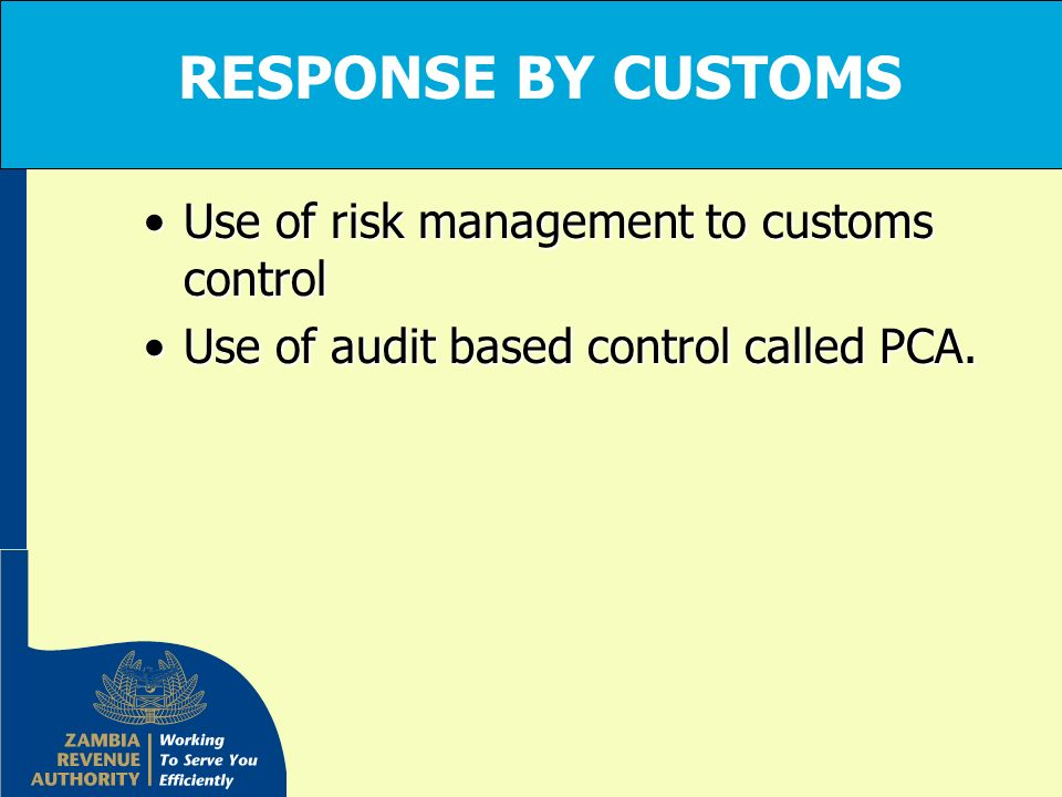 RESPONSE BY CUSTOMS Use of risk management to customs control