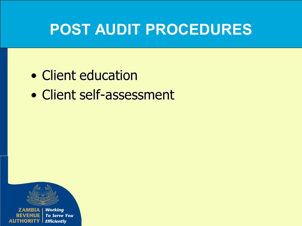 POST AUDIT PROCEDURES Client education Client self-assessment