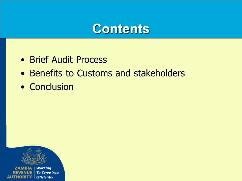 Contents Brief Audit Process Benefits to Customs and stakeholders