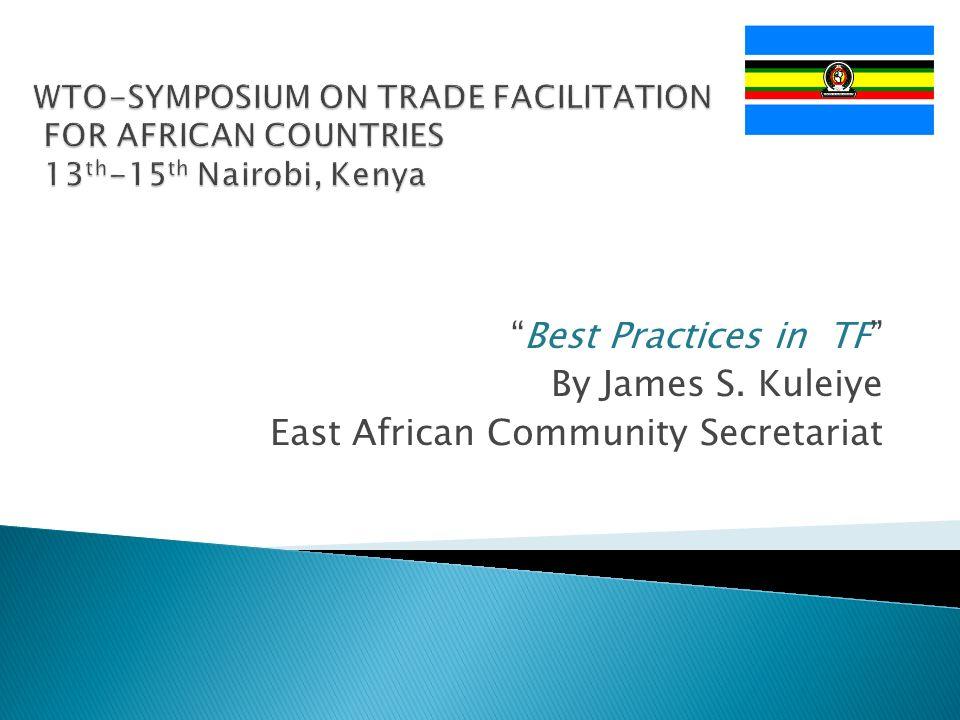 WTO-SYMPOSIUM ON TRADE FACILITATION FOR AFRICAN COUNTRIES 13th-15th Nairobi, Kenya