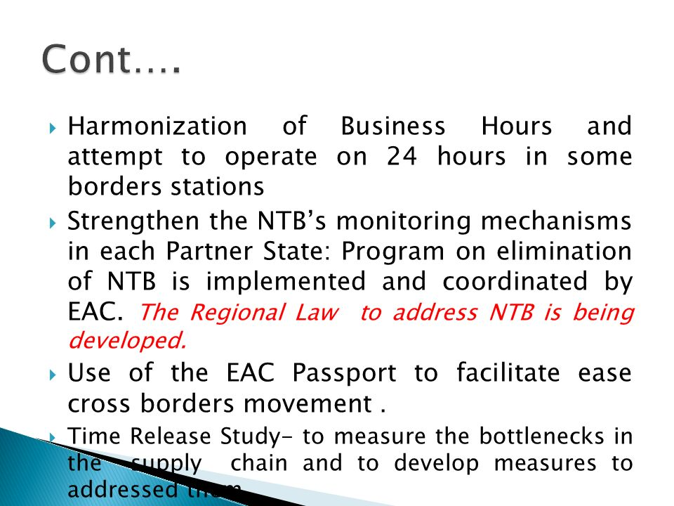 Cont…. Harmonization of Business Hours and attempt to operate on 24 hours in some borders stations.