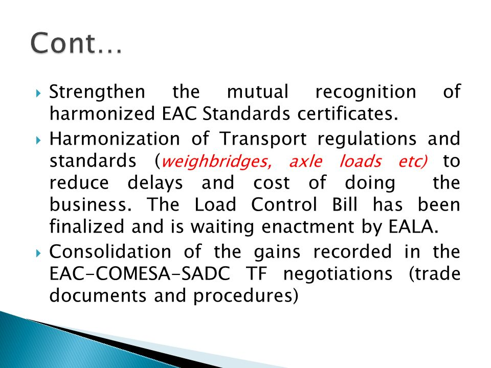 Cont… Strengthen the mutual recognition of harmonized EAC Standards certificates.