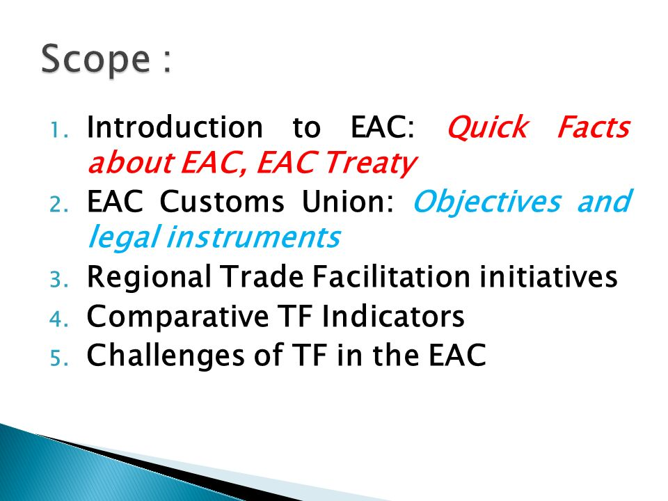 Scope : Introduction to EAC: Quick Facts about EAC, EAC Treaty