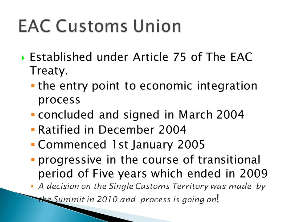 EAC Customs Union Established under Article 75 of The EAC Treaty.