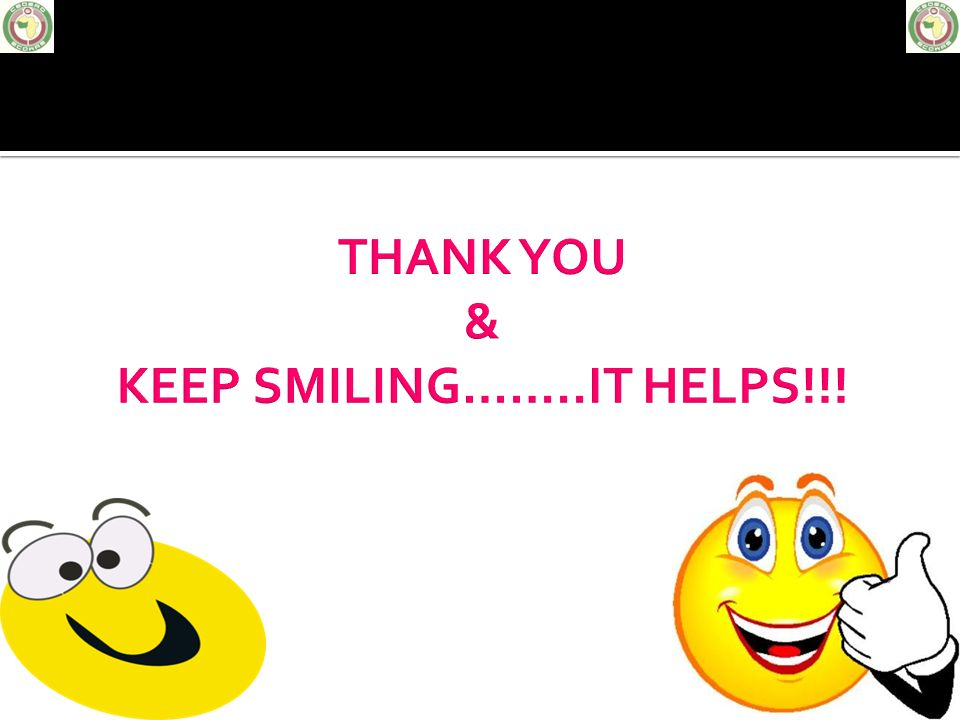 THANK YOU & KEEP SMILING……..IT HELPS!!!