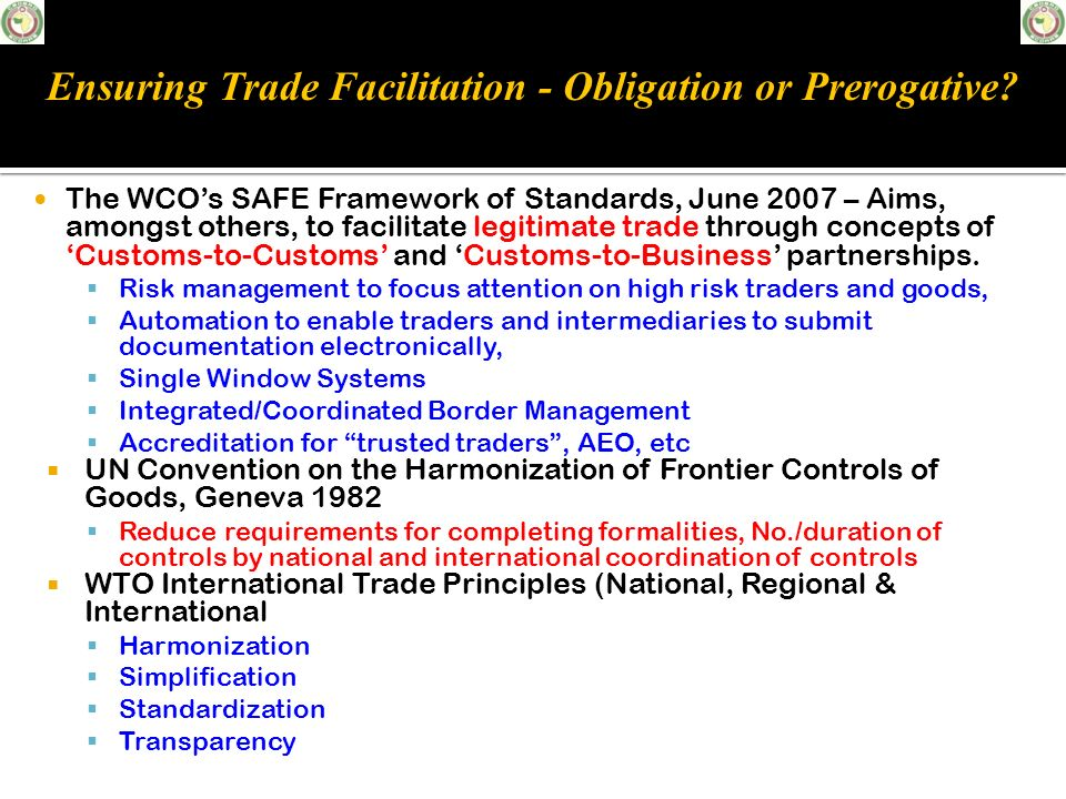 Ensuring Trade Facilitation - Obligation or Prerogative