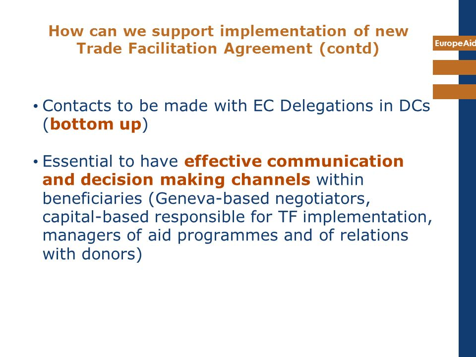 Contacts to be made with EC Delegations in DCs (bottom up)