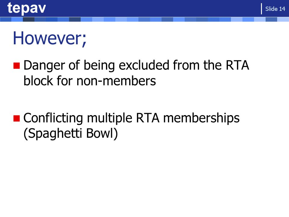 However; Danger of being excluded from the RTA block for non-members