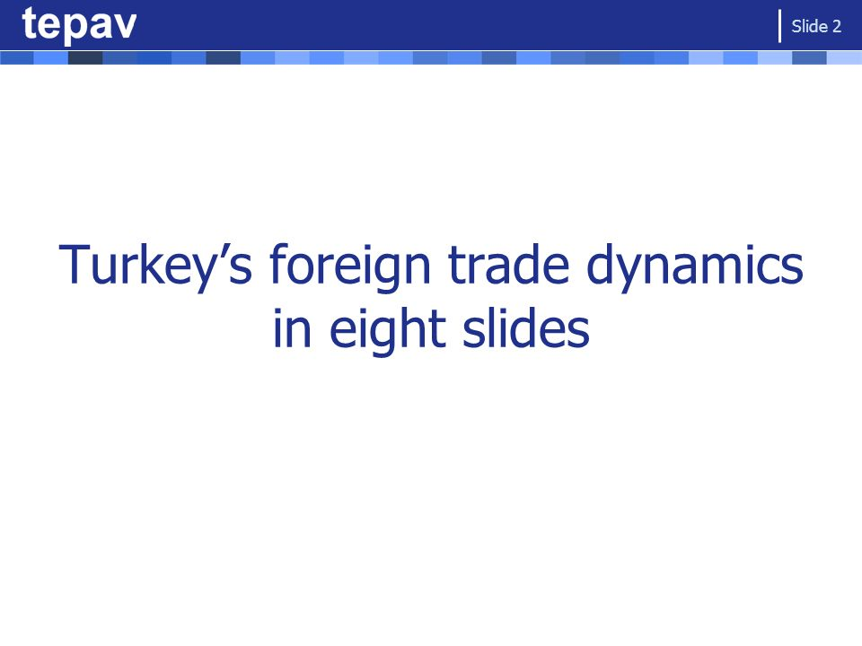 Turkey's foreign trade dynamics in eight slides