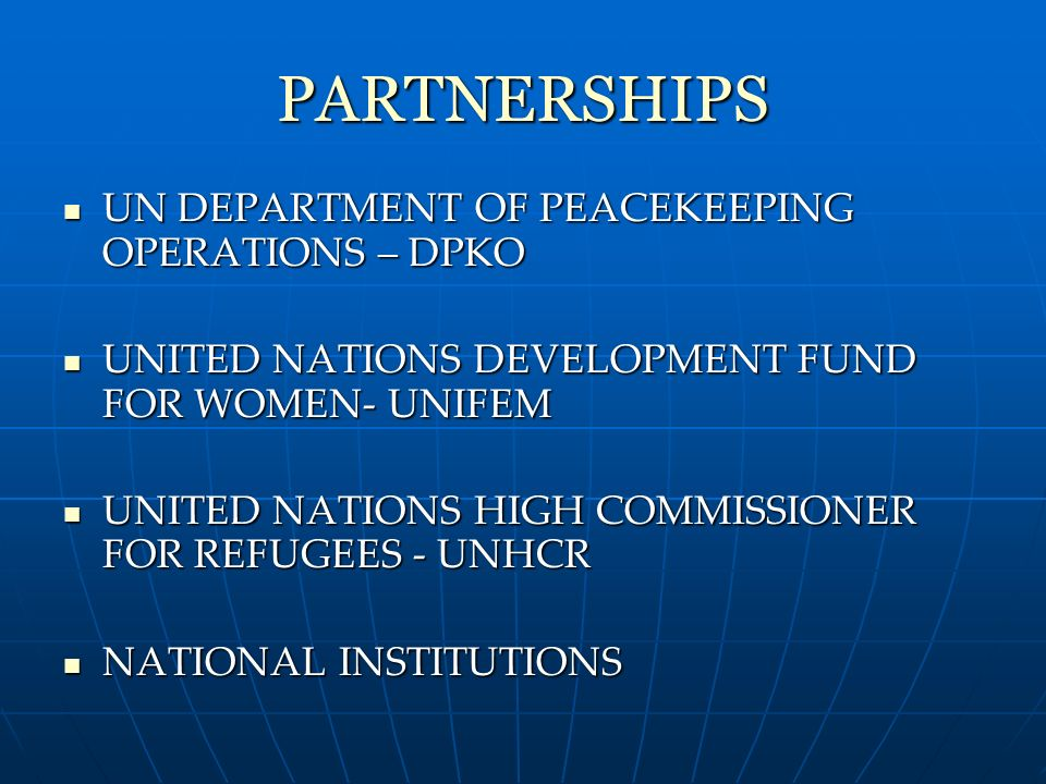 PARTNERSHIPS UN DEPARTMENT OF PEACEKEEPING OPERATIONS – DPKO