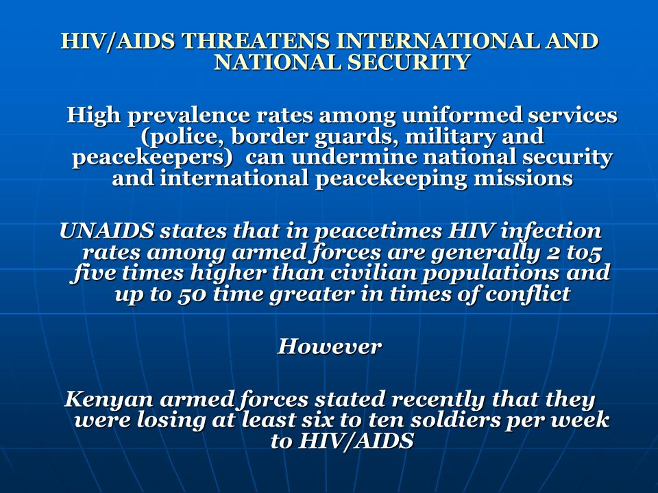 HIV/AIDS THREATENS INTERNATIONAL AND NATIONAL SECURITY