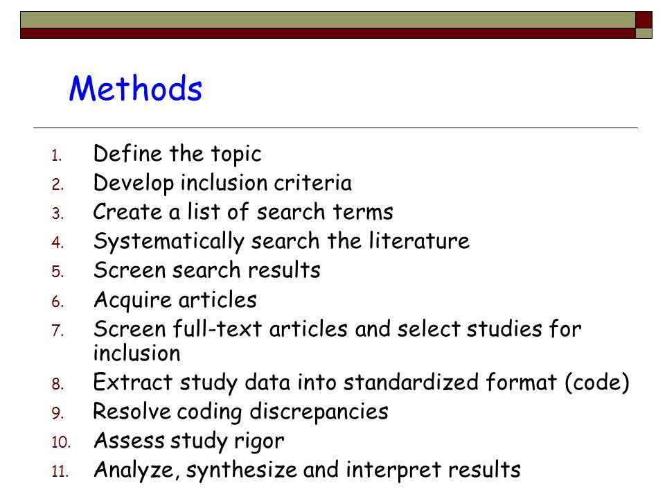 Methods Define the topic Develop inclusion criteria
