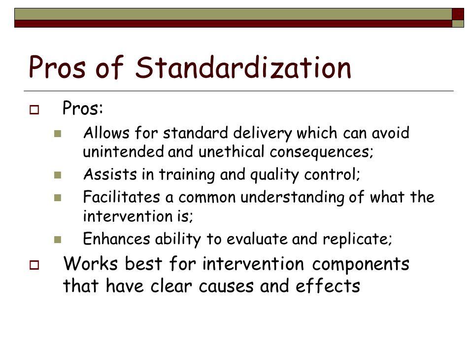 Pros of Standardization