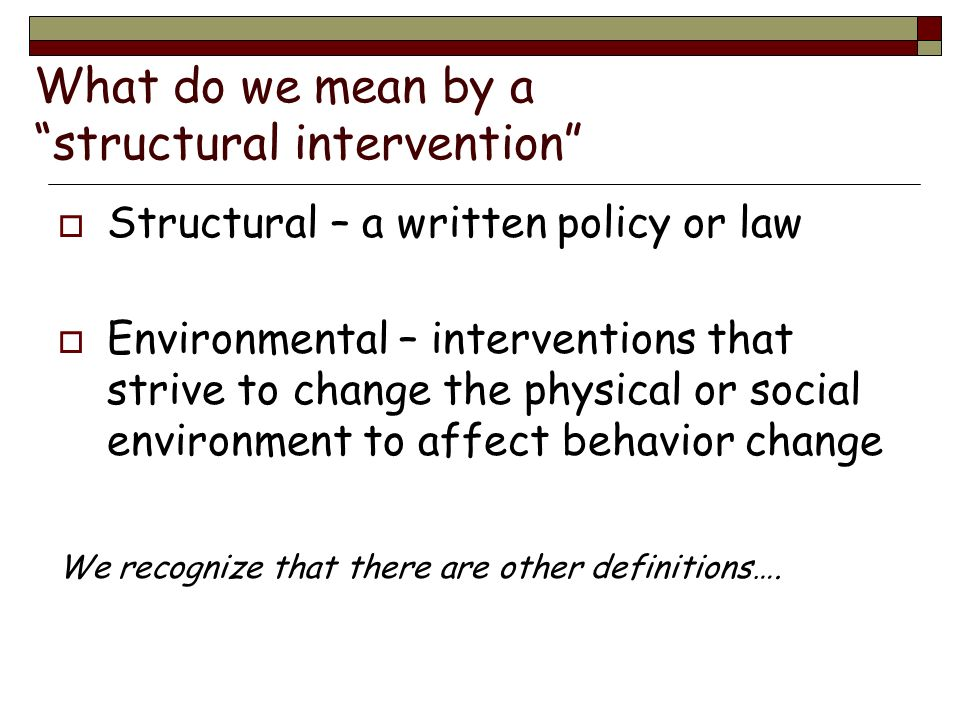 What do we mean by a structural intervention
