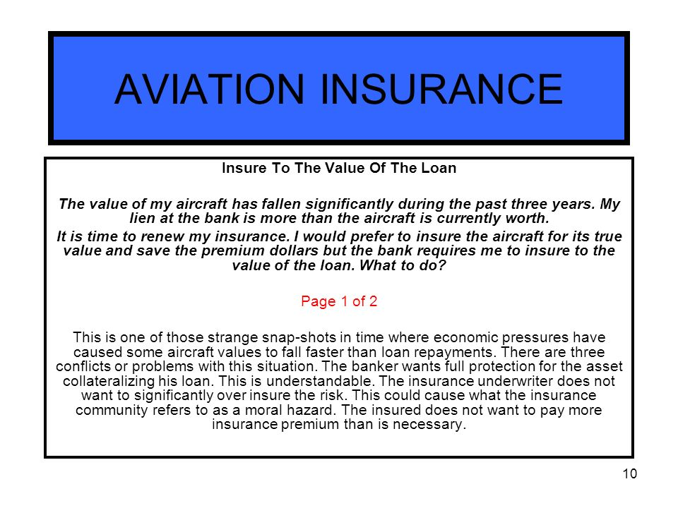 the value of aviation insurance Aopa offers insurance to cover every aspect of aviation, all backed by the membership power of over 300,000 aircraft owners and pilots.