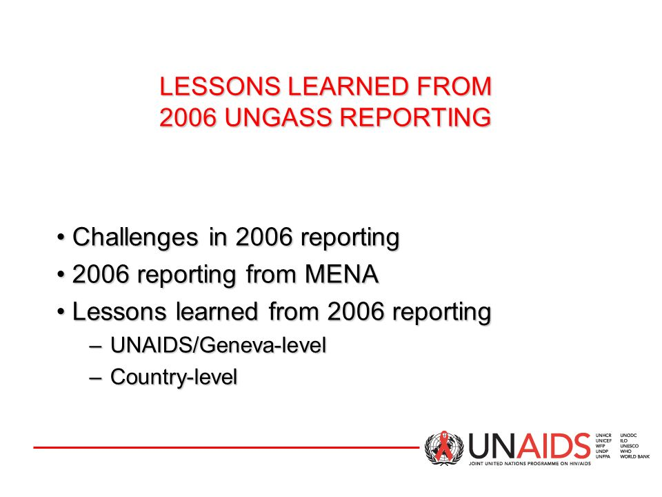 LESSONS LEARNED FROM 2006 UNGASS REPORTING