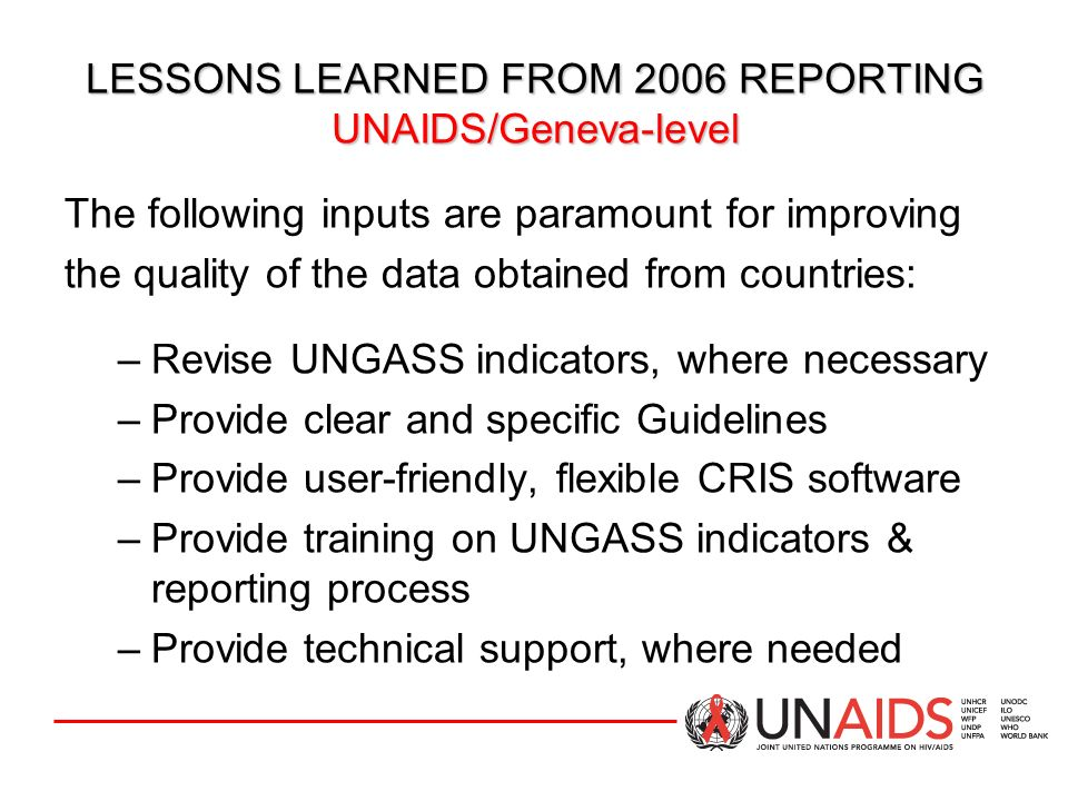 LESSONS LEARNED FROM 2006 REPORTING UNAIDS/Geneva-level