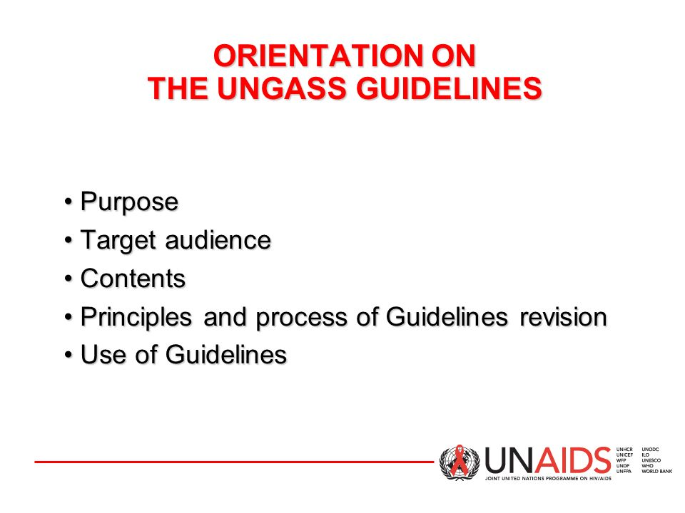 ORIENTATION ON THE UNGASS GUIDELINES
