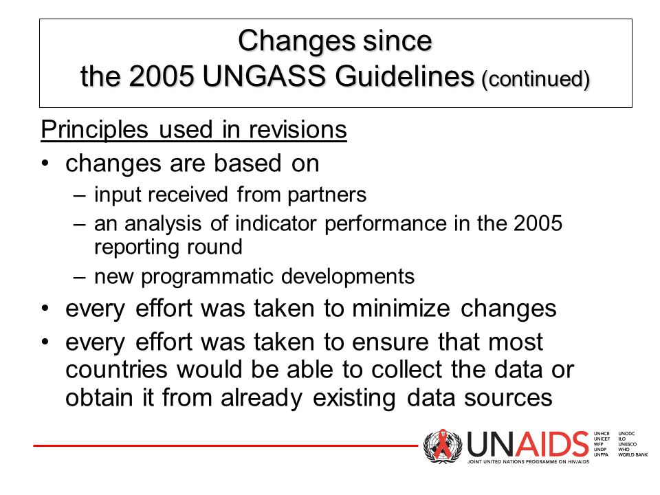 Changes since the 2005 UNGASS Guidelines (continued)