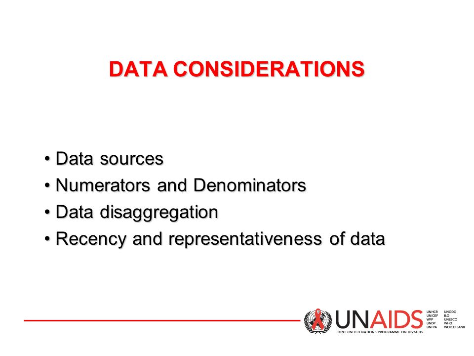 DATA CONSIDERATIONS Data sources Numerators and Denominators