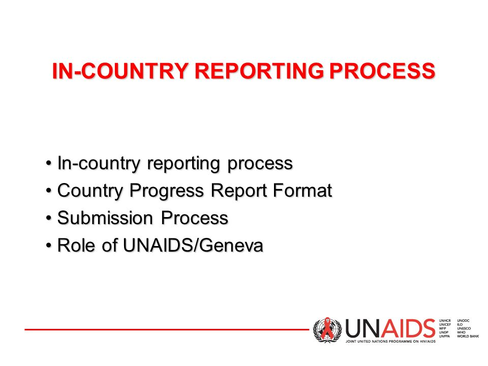 IN-COUNTRY REPORTING PROCESS