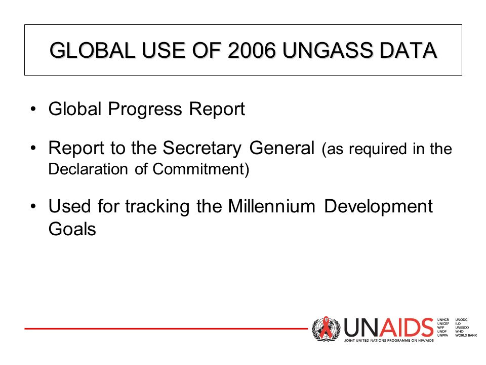 GLOBAL USE OF 2006 UNGASS DATA