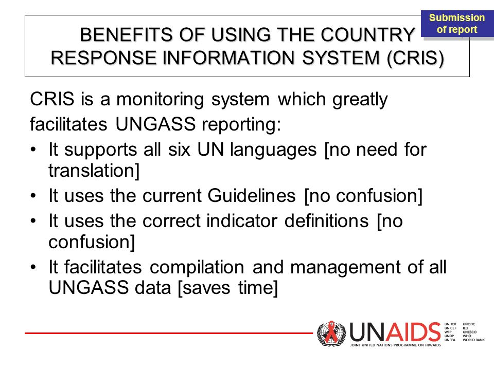 BENEFITS OF USING THE COUNTRY RESPONSE INFORMATION SYSTEM (CRIS)