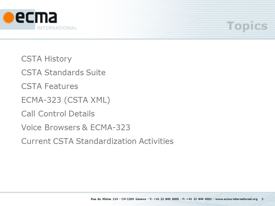 Topics CSTA History CSTA Standards Suite CSTA Features