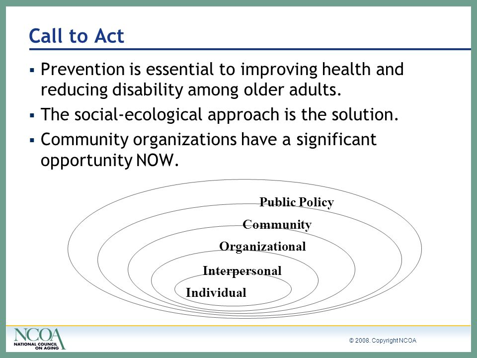 Call to Act Prevention is essential to improving health and reducing disability among older adults.
