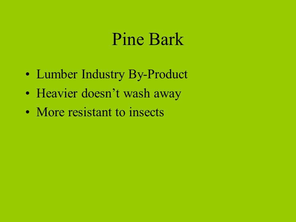 Pine Bark Lumber Industry By-Product Heavier doesn't wash away