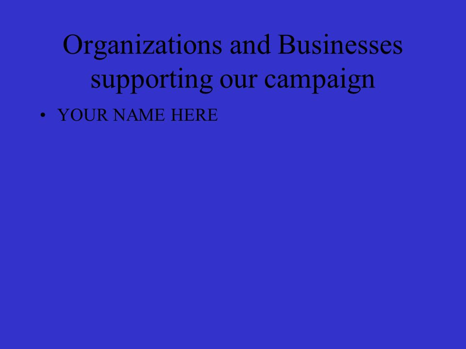 Organizations and Businesses supporting our campaign