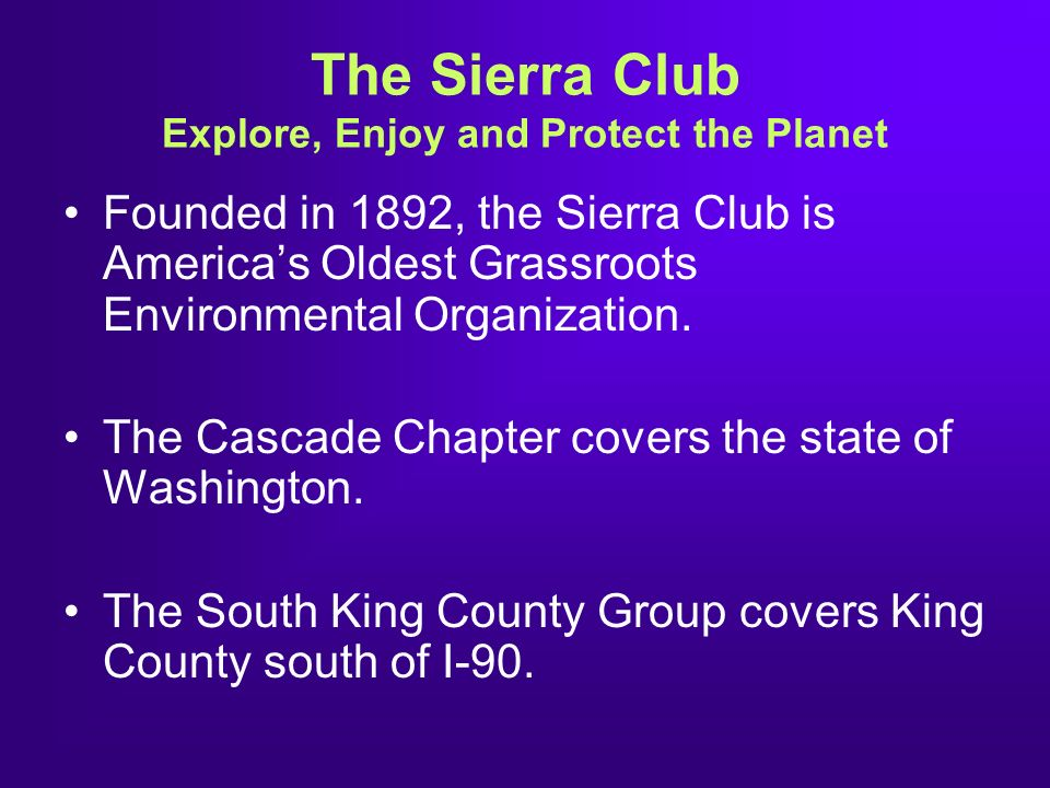 The Sierra Club Explore, Enjoy and Protect the Planet