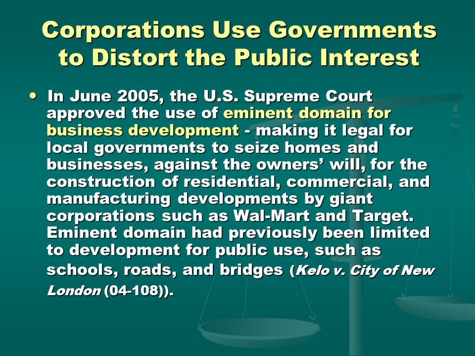 Corporations Use Governments to Distort the Public Interest