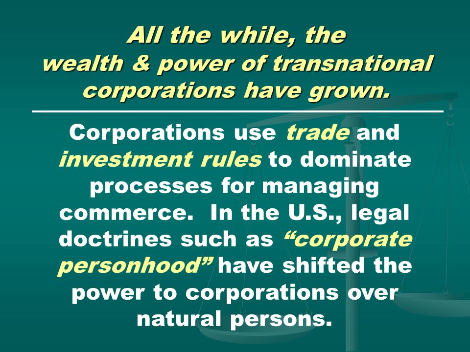 wealth & power of transnational corporations have grown.
