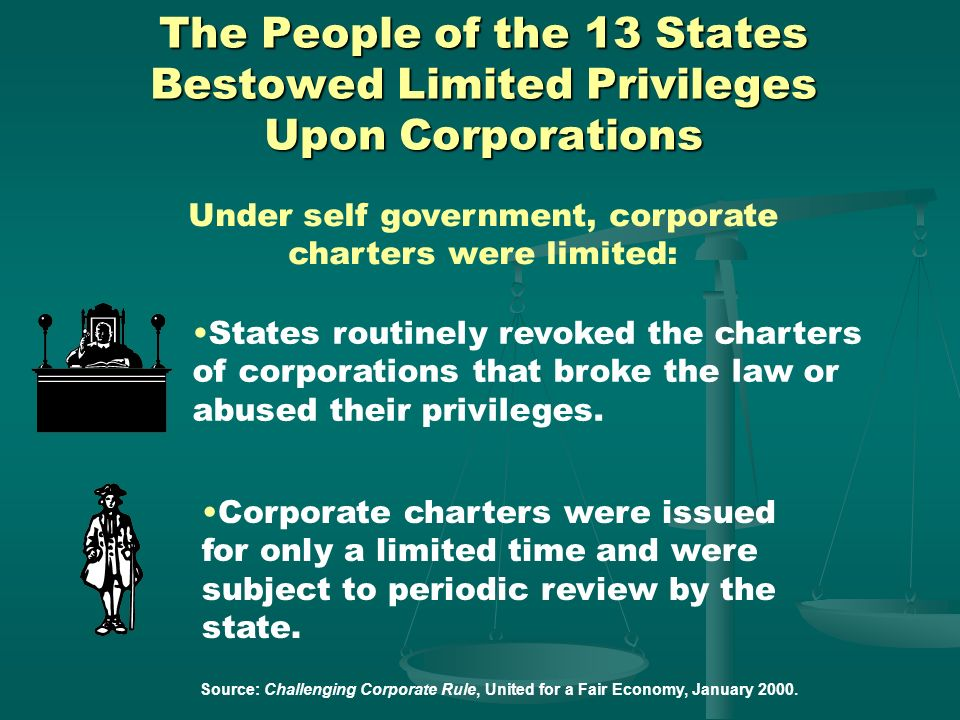 Under self government, corporate charters were limited: