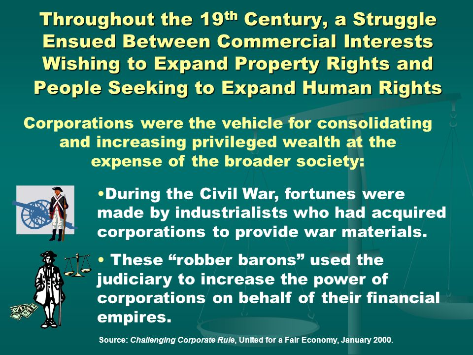 Throughout the 19th Century, a Struggle Ensued Between Commercial Interests Wishing to Expand Property Rights and People Seeking to Expand Human Rights