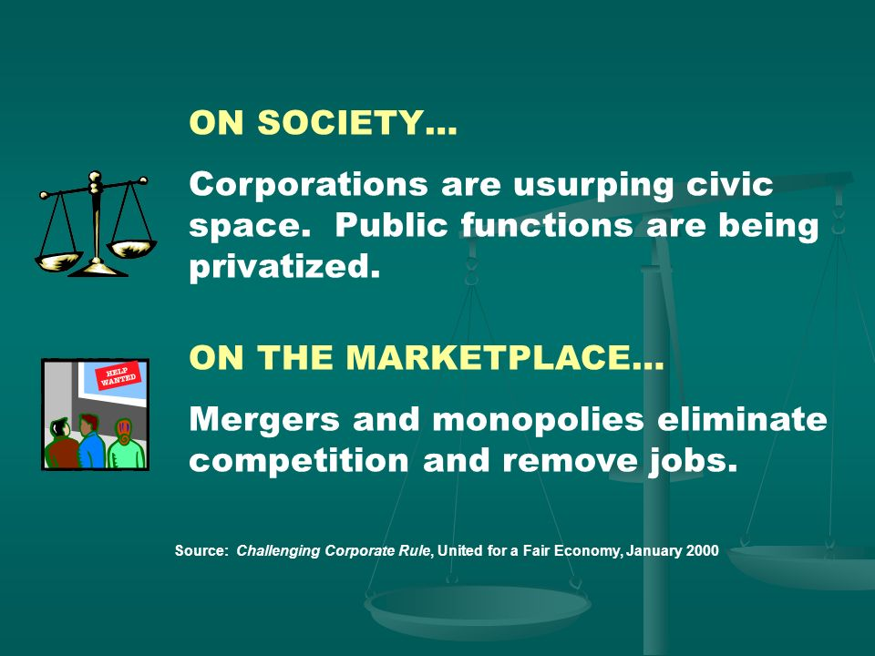 Mergers and monopolies eliminate competition and remove jobs.