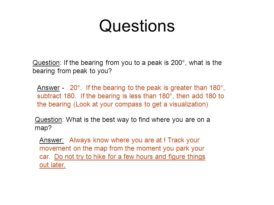 Questions Question: If the bearing from you to a peak is 200°, what is the bearing from peak to you