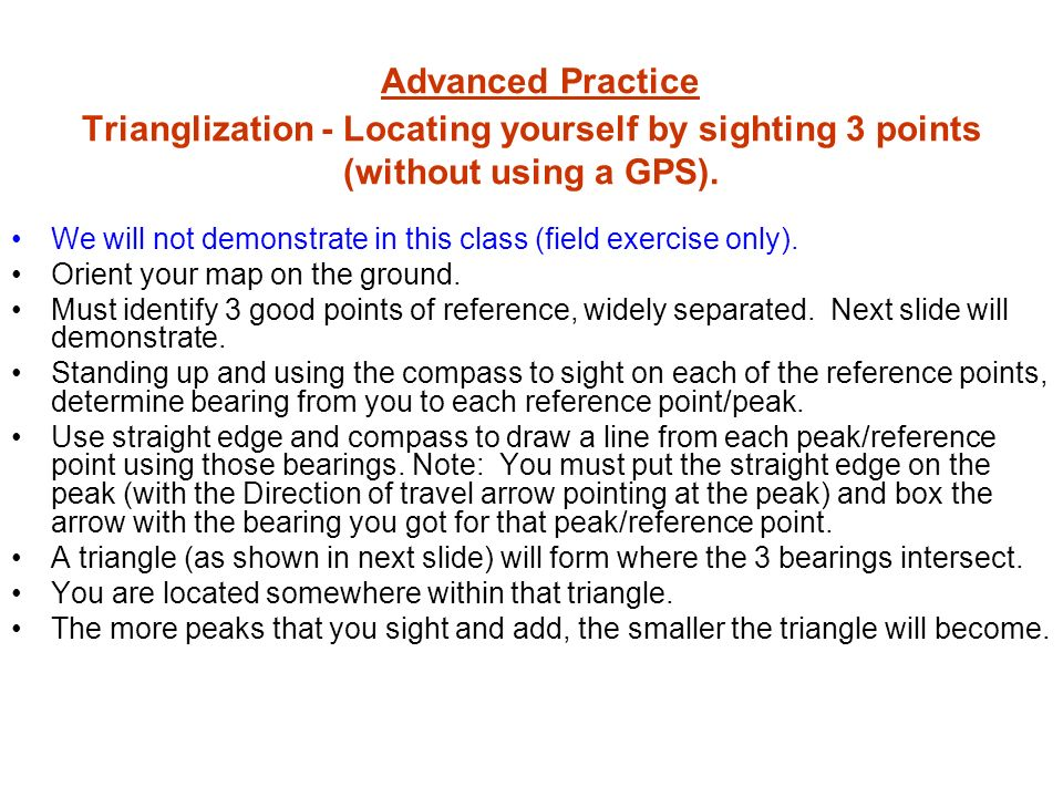 Advanced Practice Trianglization - Locating yourself by sighting 3 points (without using a GPS).