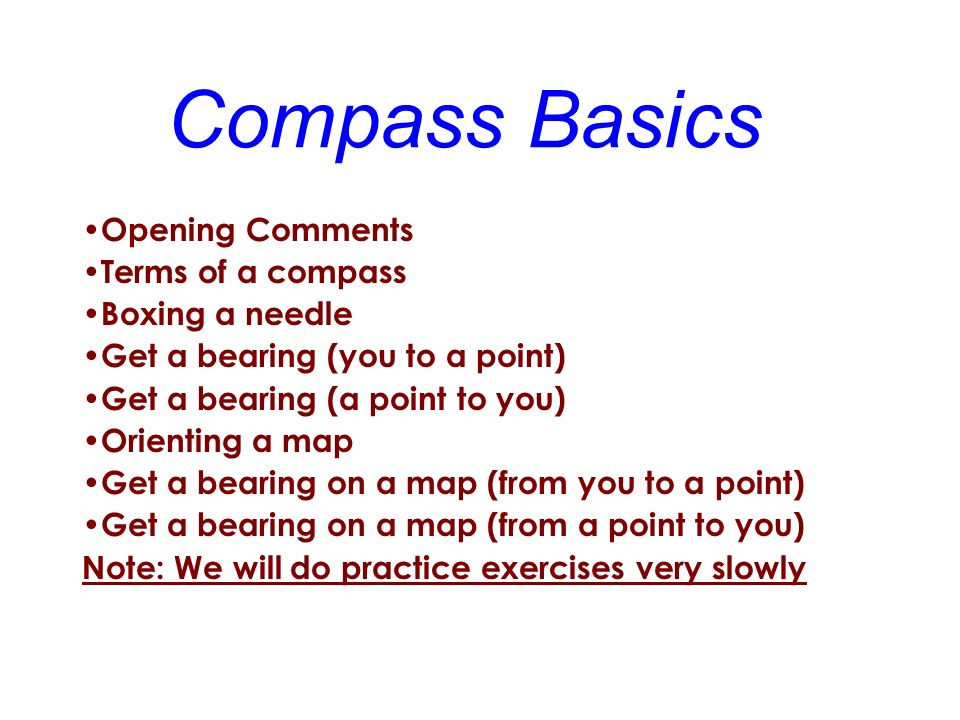 Compass Basics Opening Comments Terms of a compass Boxing a needle