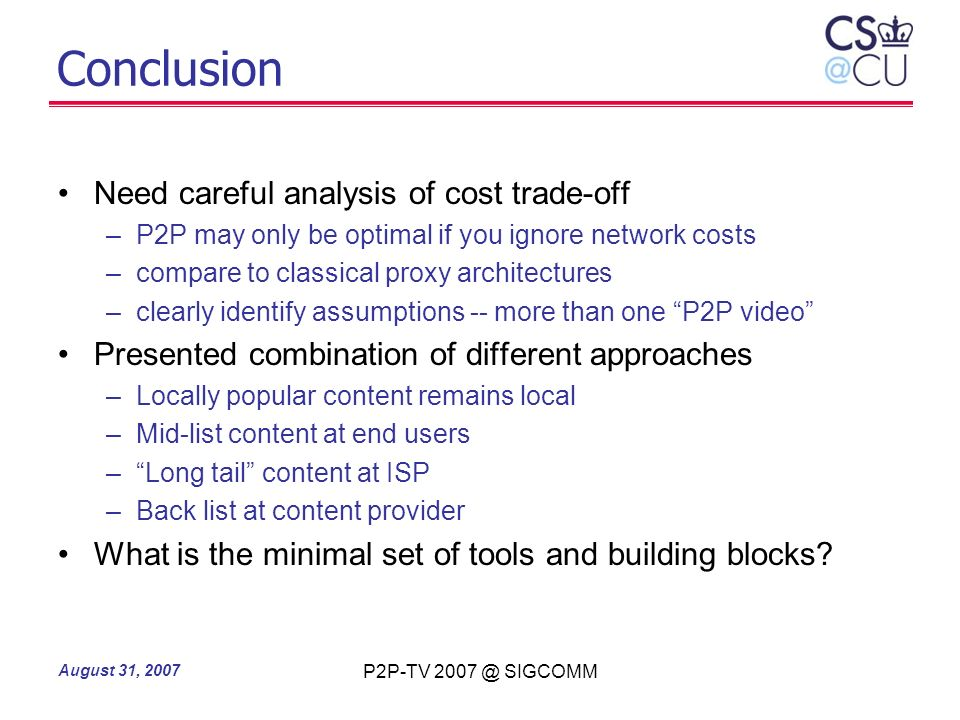 Conclusion Need careful analysis of cost trade-off