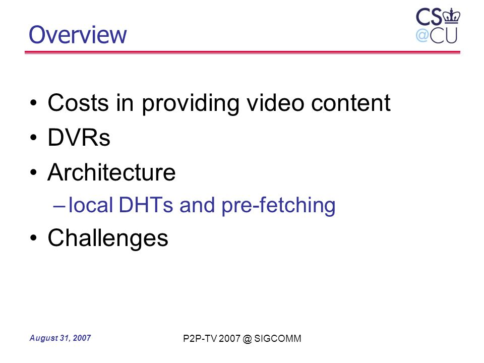 Costs in providing video content DVRs Architecture Challenges