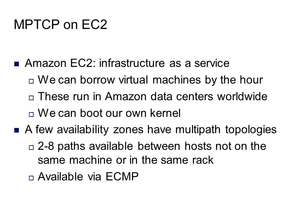 MPTCP on EC2 Amazon EC2: infrastructure as a service